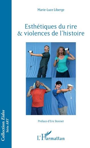 Couverture Esthétiques du rire & violences de l'histoire