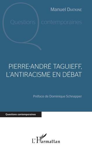 Couverture Pierre André Taguieff, l'antiracisme en débat
