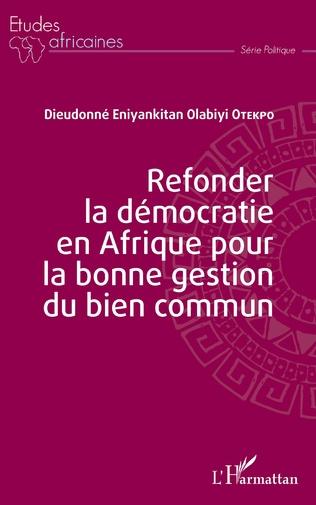 Couverture Refonder la démocratie en Afrique pour la bonne gestion du bien commun