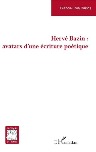Couverture Hervé Bazin : avatars d'une écriture poétique