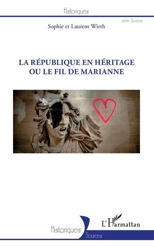 Couverture La REPUBLIQUE EN HERITAGE OU LE FIL DE MARIANNE