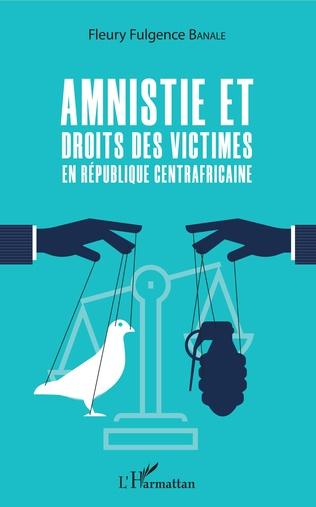 Couverture Amnistie et droits des victimes en République Centrafricaine