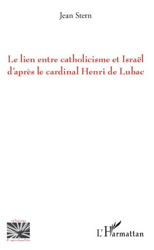 Couverture Le lien entre catholicisme et Israël d'après le cardinal Henri de Lubac