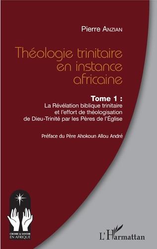 Couverture Théologie trinitaire en instance africaine Tome 1