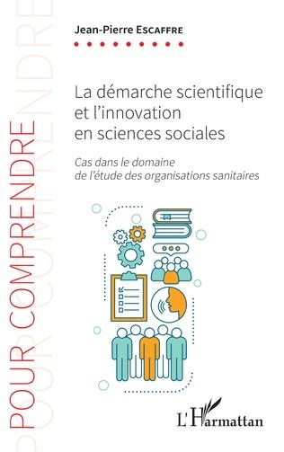 Couverture La démarche scientifique et l'innovation en sciences sociales