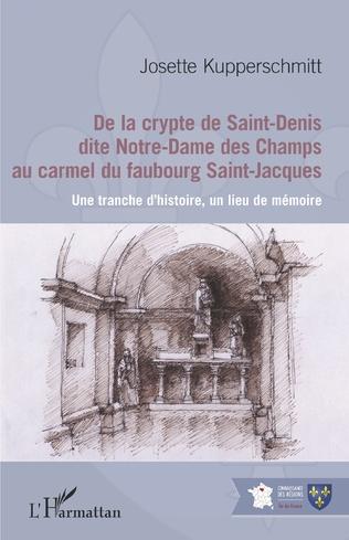 Couverture De la crypte de Saint-Denis dite Notre-Dame des Champs au carmel du faubourg Saint-Jacques