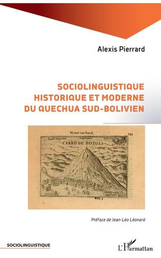 Couverture Sociolinguistique historique et moderne du Quechua sud-bolivien