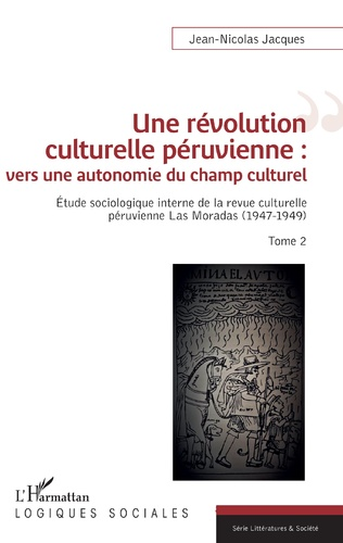Couverture Une révolution culturelle péruvienne : vers une autonomie du champs culturel
