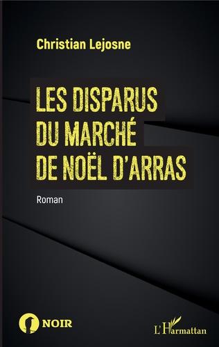 Couverture Les disparus du marché de noël d'Arras