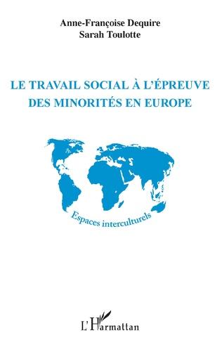 Couverture Le travail social à l'épreuve des minorités en Europe