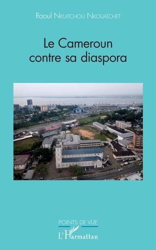 Couverture Le Cameroun contre sa diaspora