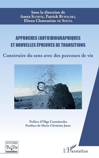Couverture Approches (auto)biographiques et nouvelles épreuves de transitions