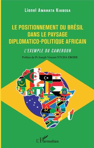 Couverture Le positionnement du Brésil dans le paysage diplomatico-politique africain