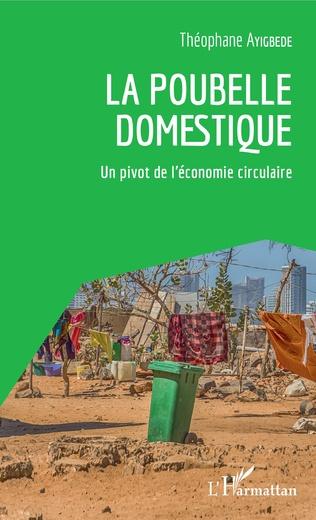 La poubelle domestique. Un pivot de l'économie circulaire.