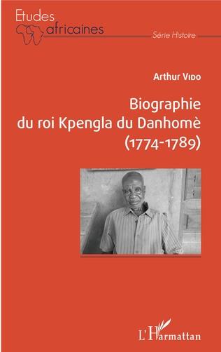 Couverture Biographie du roi Kpengla du Danhomè (1774-1789)