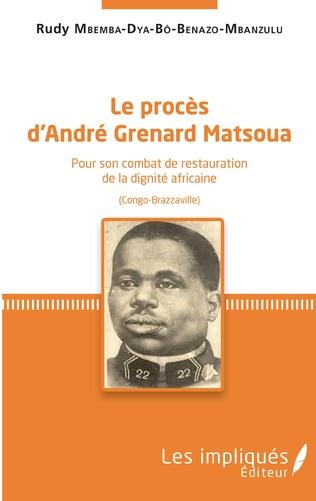 Couverture Le procès d'André Grenard Matsoua