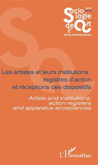 Couverture Les artistes et leurs institutions : registres d'action et réceptions des dispositifs