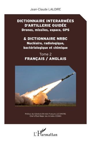 Couverture Dictionnaire interarmées d'artillerie guidée et dictionnaire NRBC