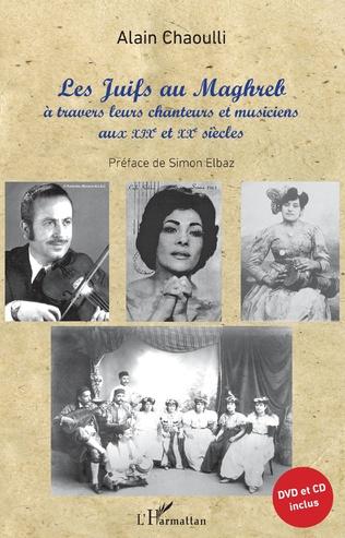Couverture Les Juifs au Maghreb à travers leurs chanteurs et musiciens aux XIXe et XXe siècles