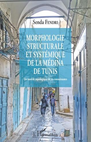 Couverture Morphologie structurale et systémique de la médina de Tunis