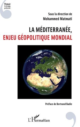 Couverture La Méditerranée, enjeu géopolitique mondial