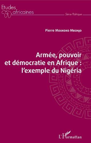 Couverture Armée, pouvoir et démocratie en Afrique : l'exemple du Nigéria