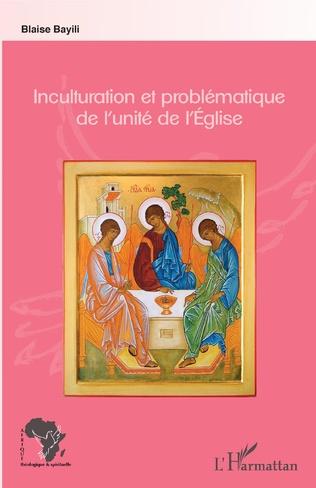 Couverture Inculturation et problématique de l'unité de l'Eglise