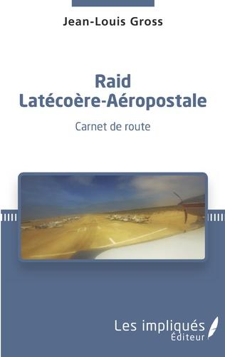 Couverture Raid Latécoère-Aéropostale