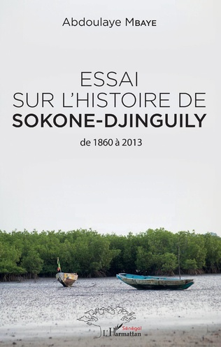 Couverture Essai sur l'histoire de Sokone-Djinguily de 1860 à 2013