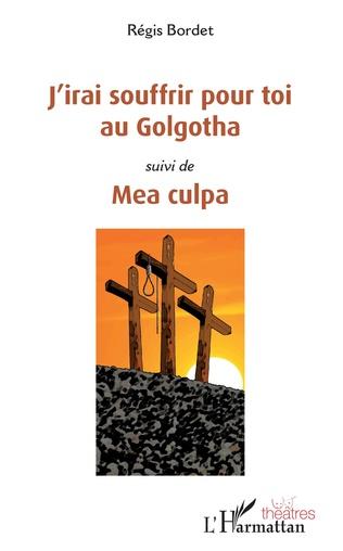 Couverture J'irai souffrir pour toi au Golgotha