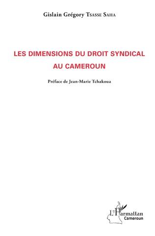 Couverture Les dimensions du droit syndical au Cameroun