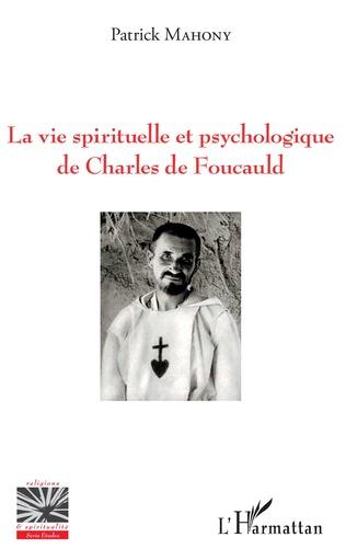 Couverture La vie spirituelle et psychologique de Charles de Foucauld