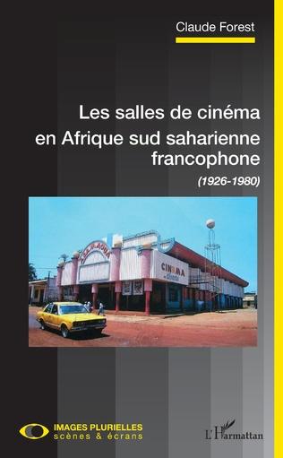 Couverture Les salles de cinéma en Afrique sud saharienne francophone