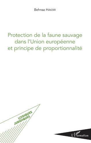 Couverture Protection de la faune sauvage dans l'Union européenne et principe de proportionnalité