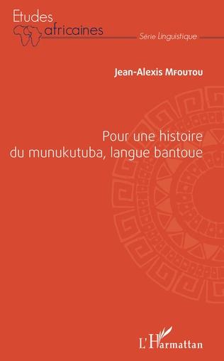 Couverture Pour une histoire du munukutuba, langue bantoue