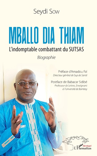 Couverture Mballo Dia Thiam. L'indomptable combattant du SUTSAS