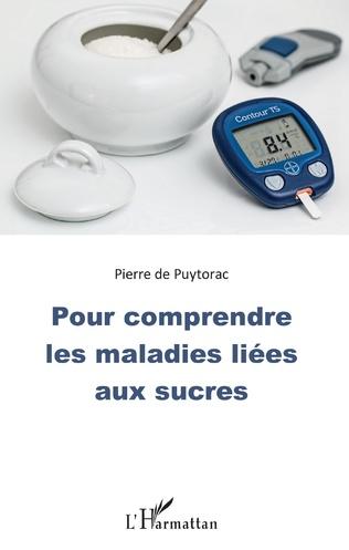 Couverture Pour comprendre les maladies liées aux sucres