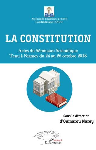 Couverture La constitution. Actes du Séminaire Scientifique tenu à Niamey du 24 au 26 octobre 2018