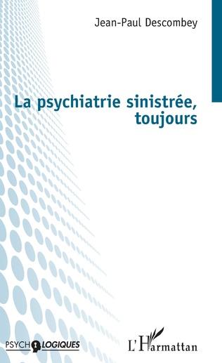 Couverture La psychiatrie sinistrée, toujours