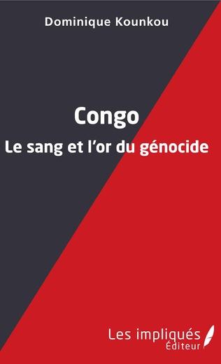 Couverture Congo le sang et l'or du génocide