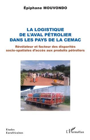 Couverture La logistique de l'aval pétrolier dans les pays de la CEMAC