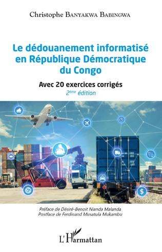 Couverture Le dédouanement informatisé en République Démocratique du Congo (2ème édition)