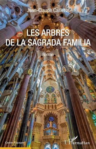 Couverture Les Arbres de la Sagrada Familia