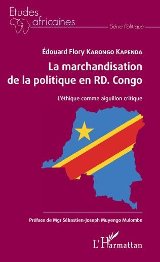 Couverture La marchandisation de la politique en RD. Congo