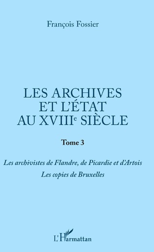 Couverture Les archives et l'Etat au XVIIIe siècle