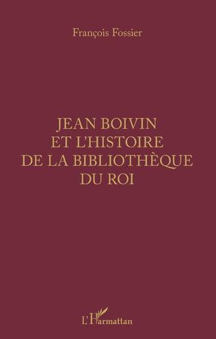 Couverture Jean Boivin et l'histoire de la bibliothèque du Roi