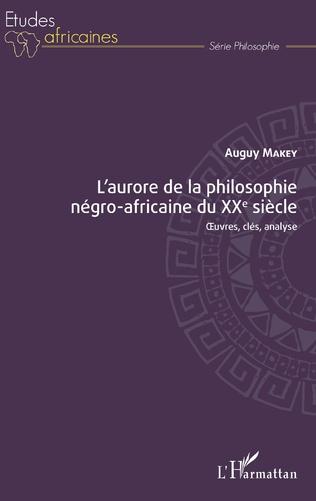 Couverture L'aurore de la philosophie négro-africaine du XXe siècle