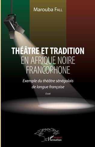 Couverture Théâtre et tradition en Afrique noire francophone