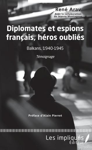 Couverture Diplomates et espions français, héros oubliés