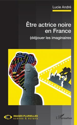 Couverture Être actrice noire en France